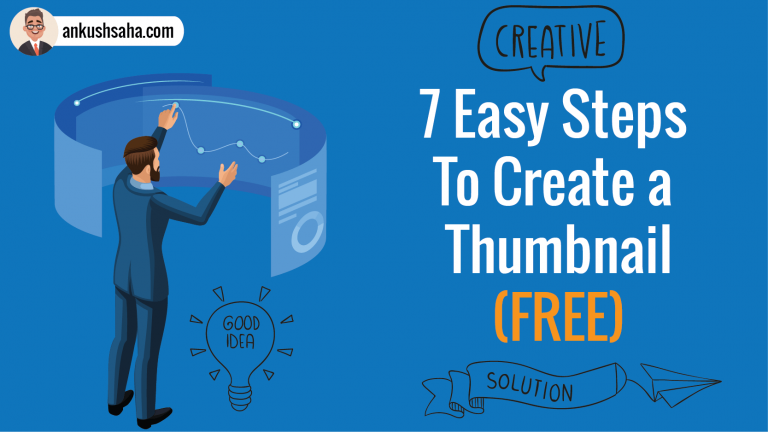 7 Easy Steps To Create a Thumbnail (FREE)